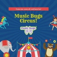 Music Bugs Circus - Newtownards Family Bugs & Baby Bugs