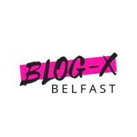 Blog-X Belfast