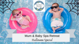 Mum & Baby Spa Retreat Halloween Special.png