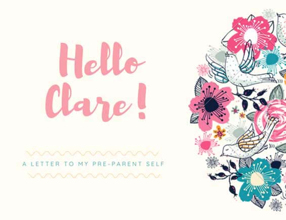 A Letter to my Pre-Parent Self - Clare Rimmer