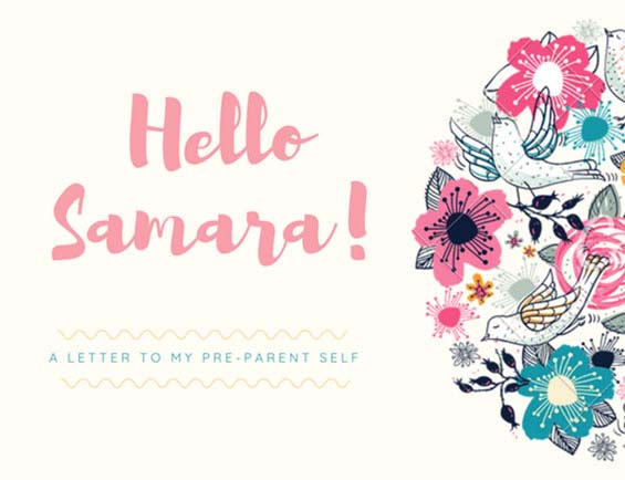 A Letter to my Pre-Parent Self - Samara Prentice