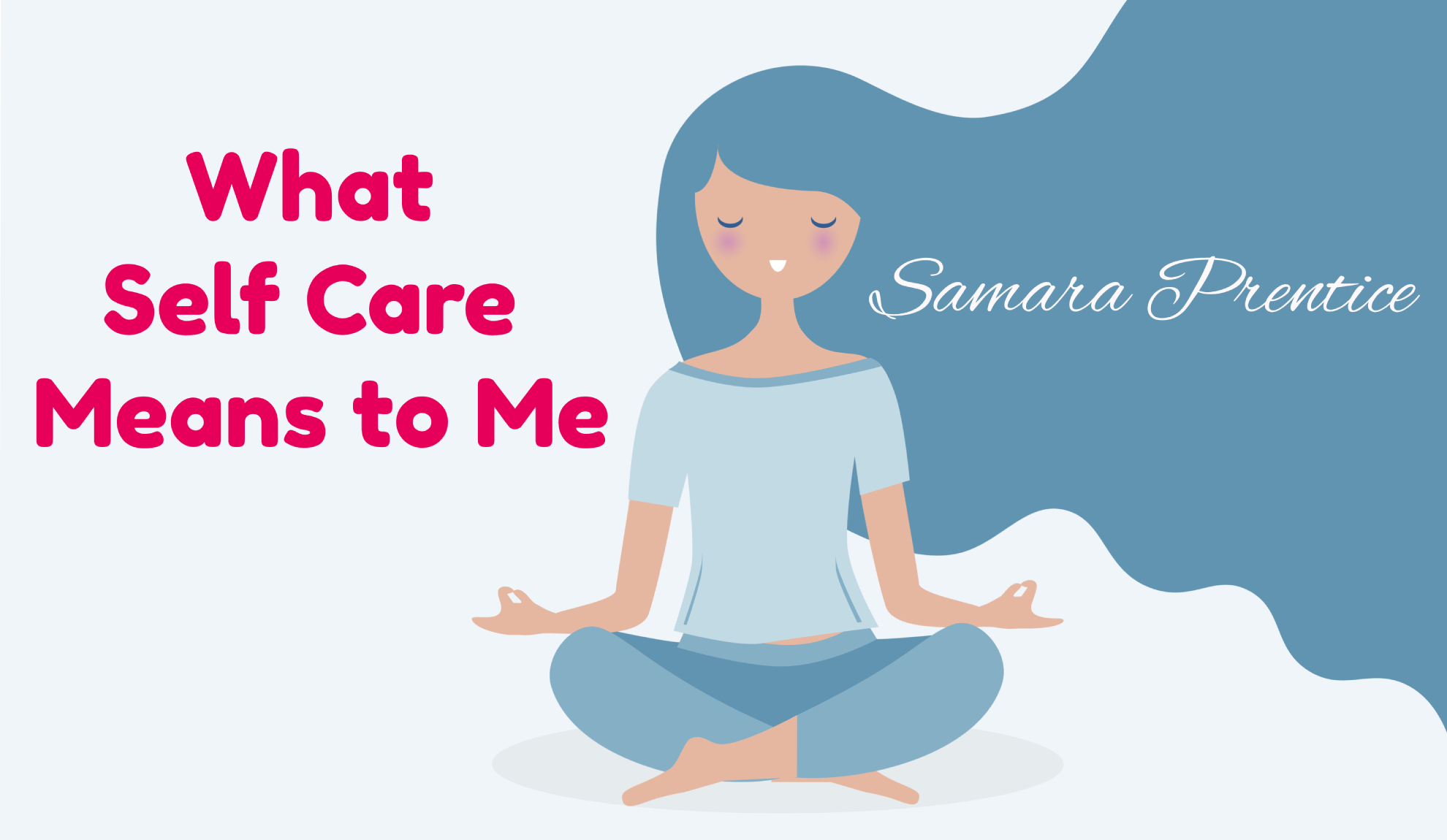 What Self Care Means To Me - Samara Prentice