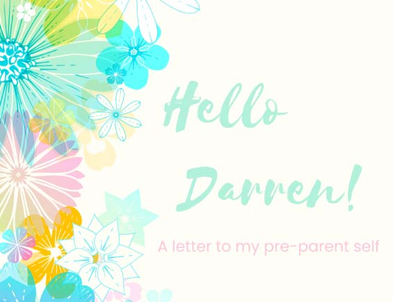 A Letter to my Pre-Parent Self - Darren Beggs