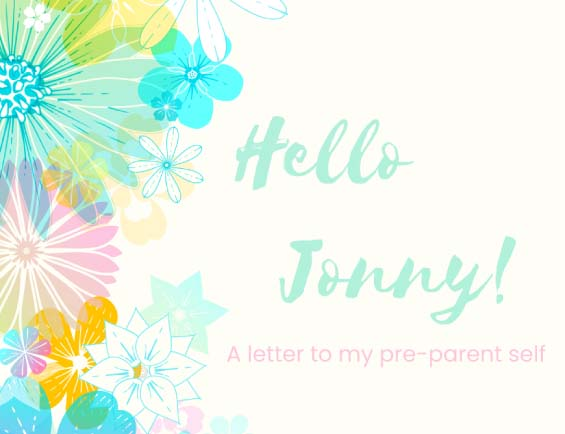A Letter to my Pre-Parent Self - Jonny McCambridge